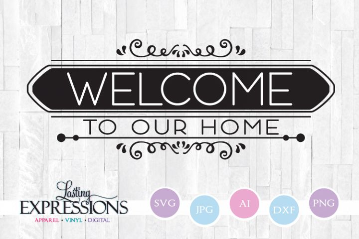 Welcome to our home // SVG Quote Design