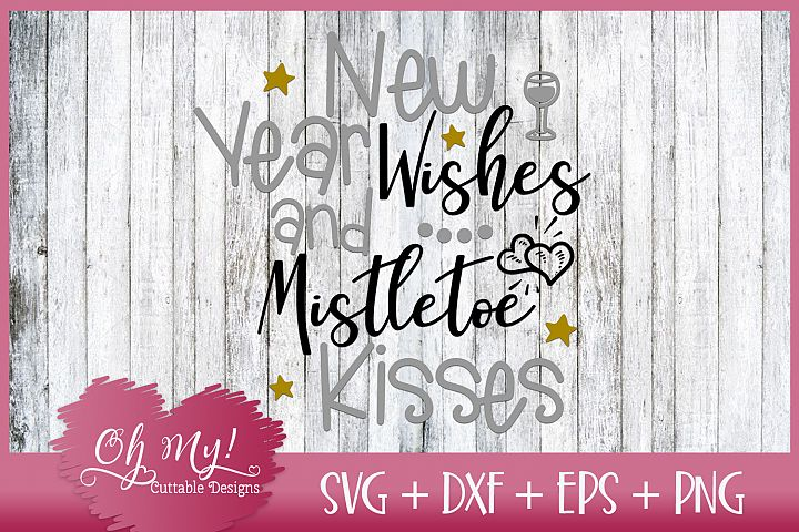 New Year Wishes And Mistletoe Kisses SVG DXF EPS PNG Cutting