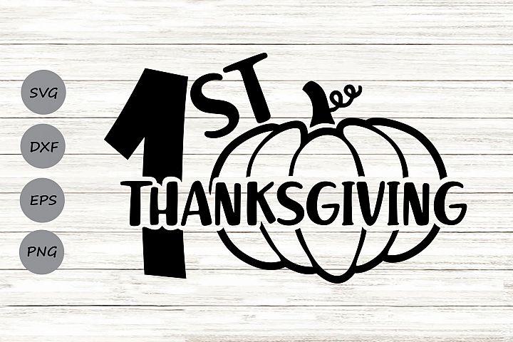 First Thanksgiving Svg, Thanksgiving Svg, 1st Thanksgiving.