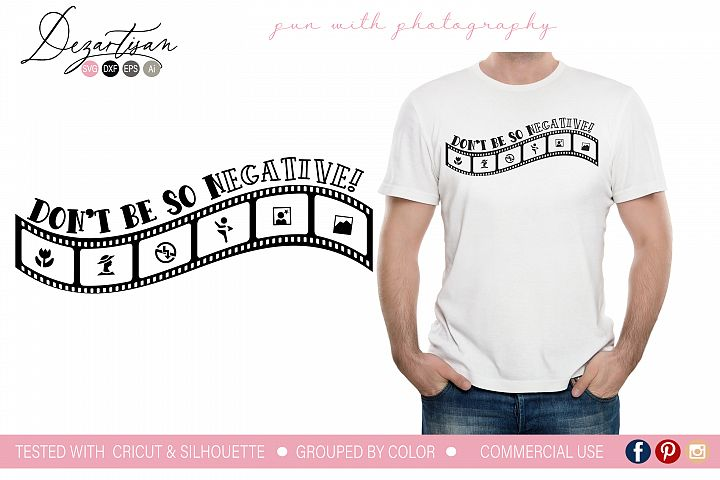 Photography Dont be so negative SVG | DXF Cut File