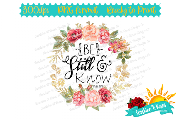 Be Still & Know Sublimation Design PNG