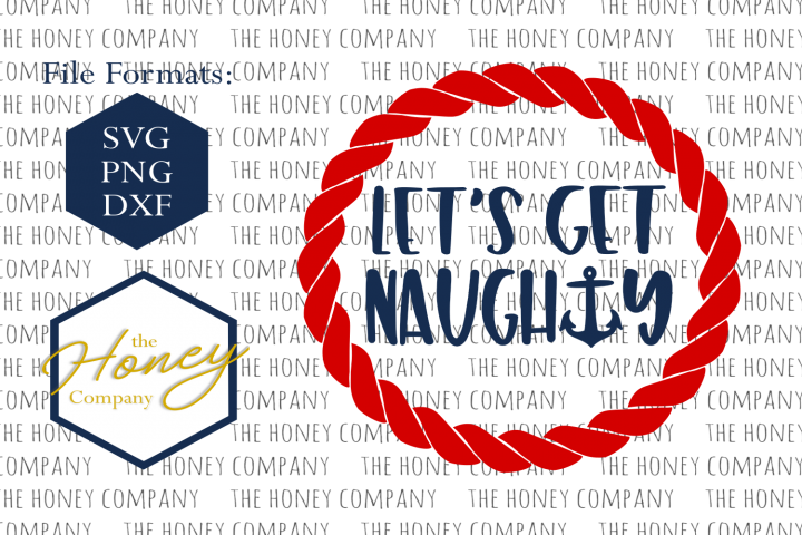 Lets Get Naughty SVG PNG DXF Anchor Bachlorette Rope Instant