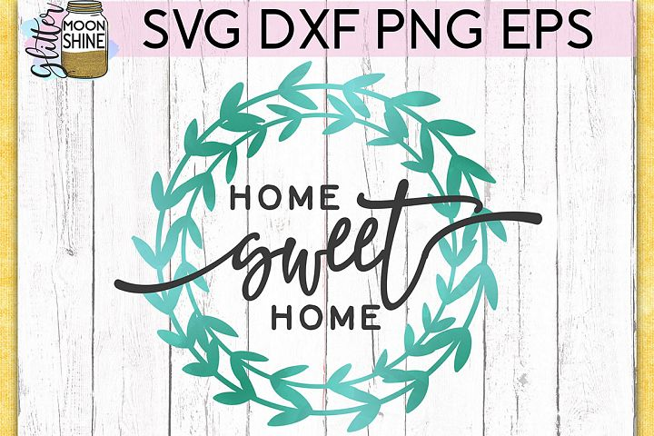 Home Sweet Home SVG DXF PNG EPS Cutting Files