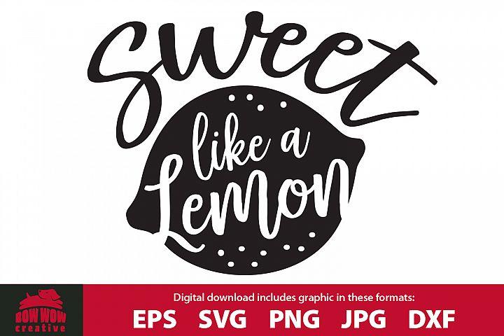 Sweet Like a Lemon - Sarcasm svg, png, dxf, eps, jpg