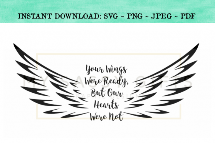 Memorial With Wings Your Wings Were Ready SVG