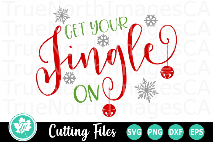 Get Your Jingle On - A Christmas SVG Cut File