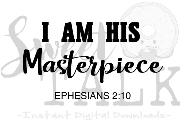 I am his Masterpiece-svg,dxf,png,jpg, Instant Digital Downlo
