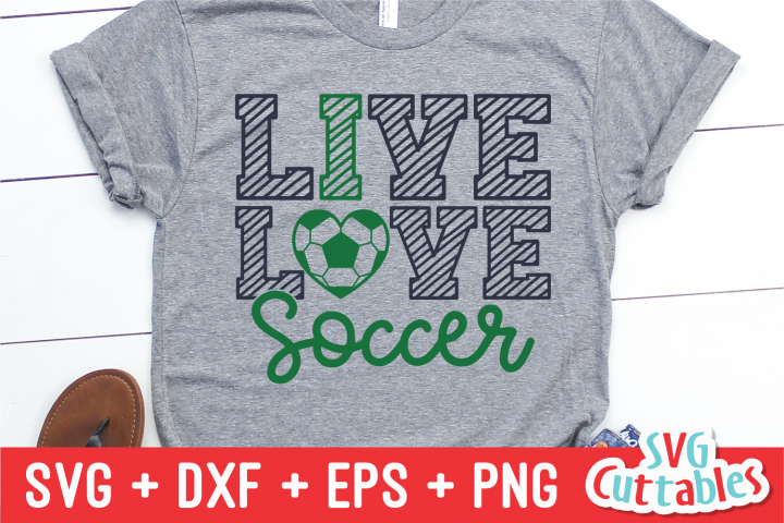 Live Love Soccer | Soccer svg Cut File