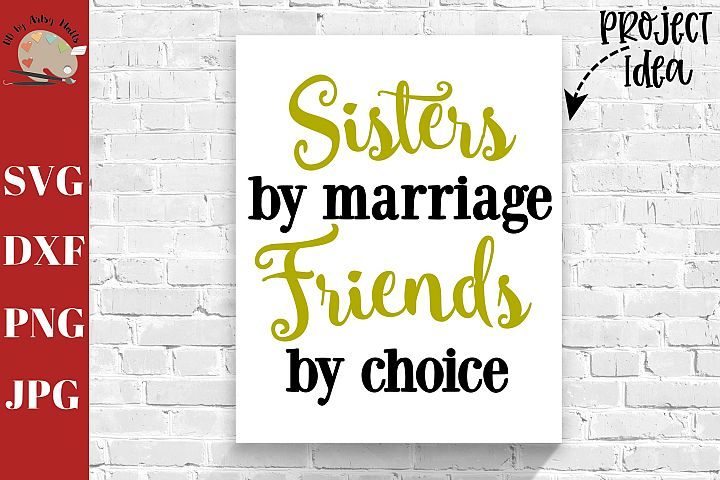 Sisters By Marriage Friends By Choice svg, sister in law svg