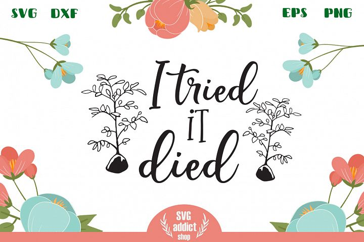 I Tried It Died Garden Sign SVG Cut File