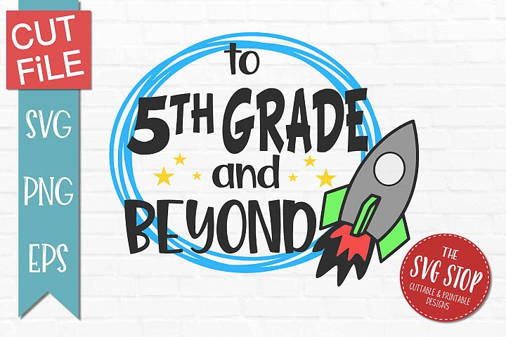 5th Grade and Beyond- SVG, PNG, EPS