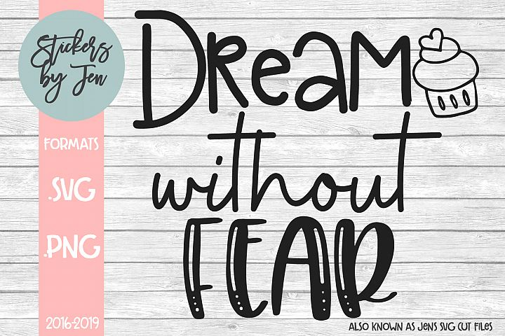 Dream Without Fear SVG Cut File