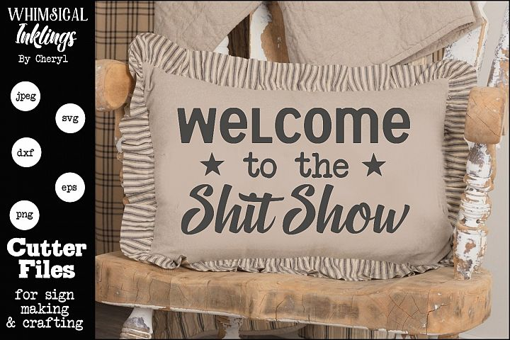 Welcome To The Shit Show SVG