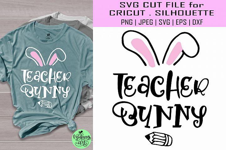 Teacher bunny svg, easter shirt svg