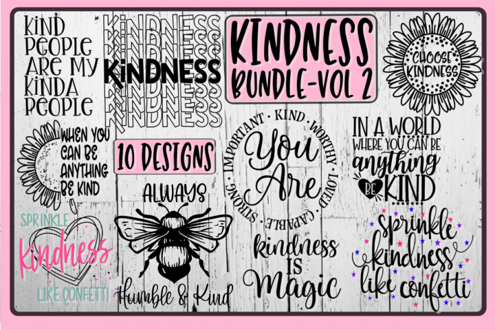 KINDNESS Bundle - Vol 2 - 10 Designs Included
