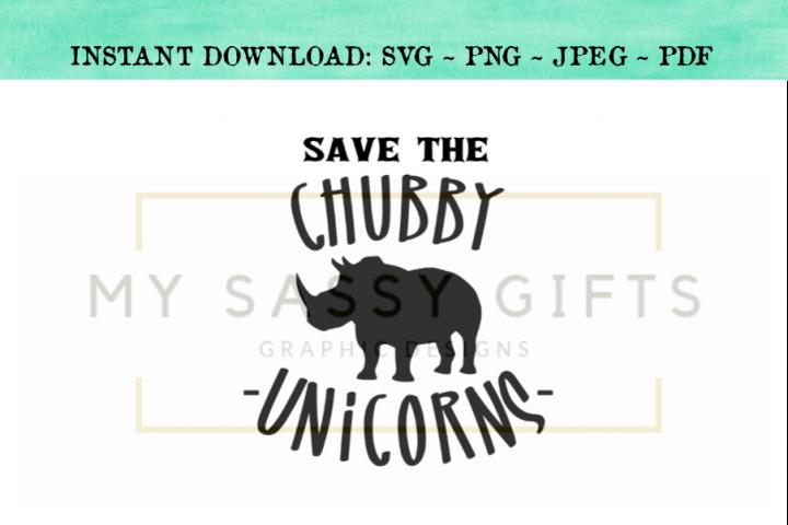 Save The Chubby Unicorns Funny Rhinoceros or Rhino SVG Desig