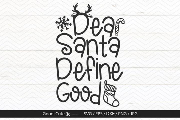 Dear Santa Define Good - SVG DXF JPG PNG EP