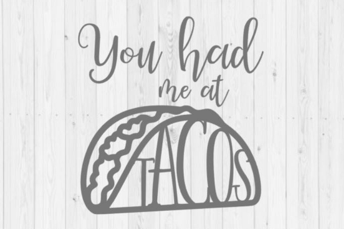 Taco svg, digital download, quotes, you had me at tacos, Cricut, SVG, cut file, PNG, Silhouette, DXF, instant download, printable