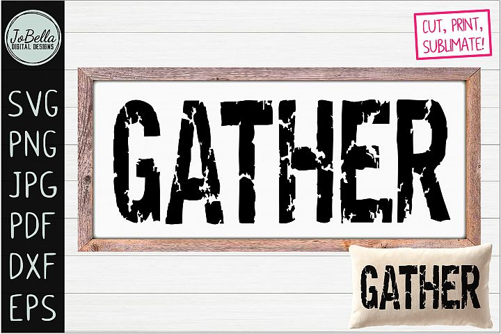 Distressed Gather SVG, Printable & Sublimation PNG