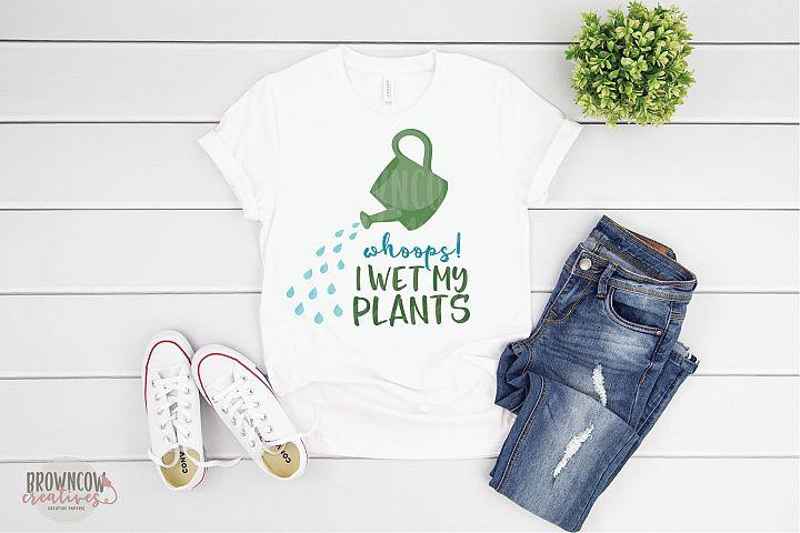 Wet My Plants SVG, Garden SVG