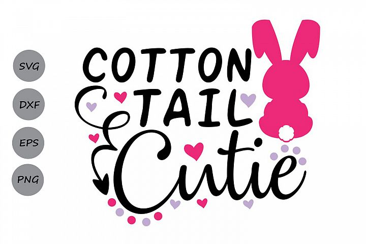 Cotton Tail Cutie svg, Easter svg, Easter Bunny svg.
