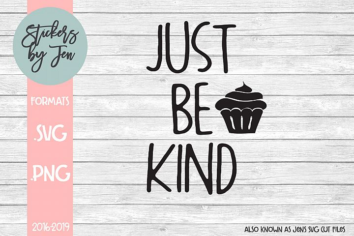 Just Be Kind SVG Cut File