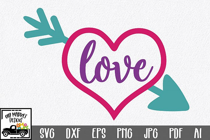 Love in Heart with Arrow SVG Cut File - Valentine EPS DXF