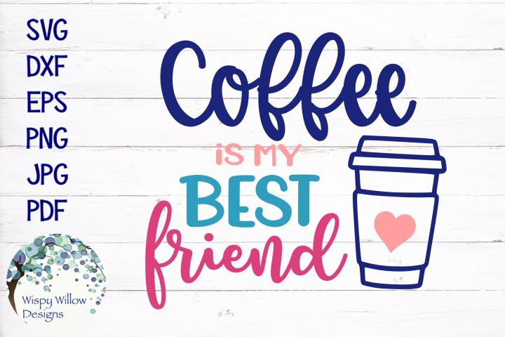 Coffee Is My Best Friend SVG Cut File