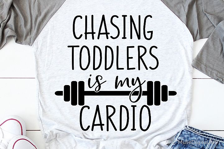 Mom Funny Svg, Chasing Toddlers Is My Cardio, Funny Saying