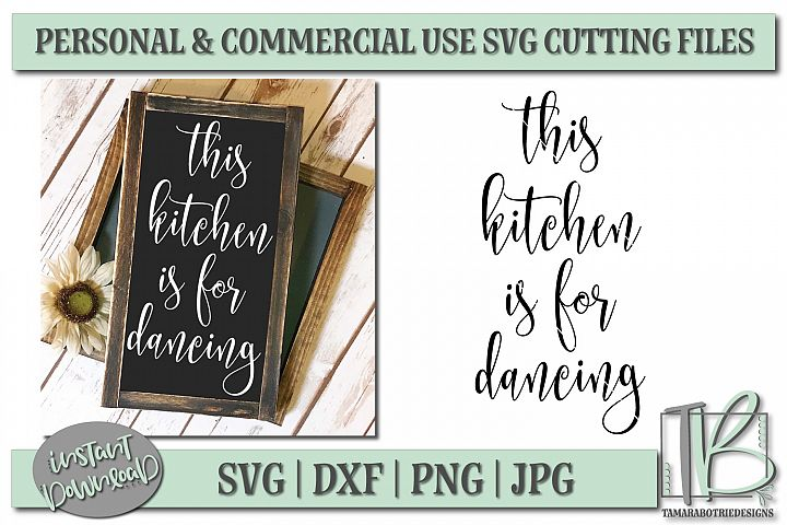 This Kitchen Is For Dancing SVG, Wood Sign Design