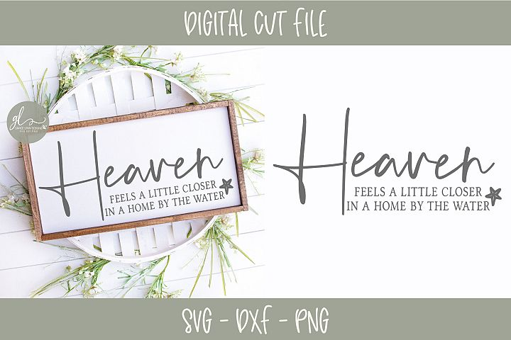 Heaven Feels A Little Closer In A Home By The Water - SVG