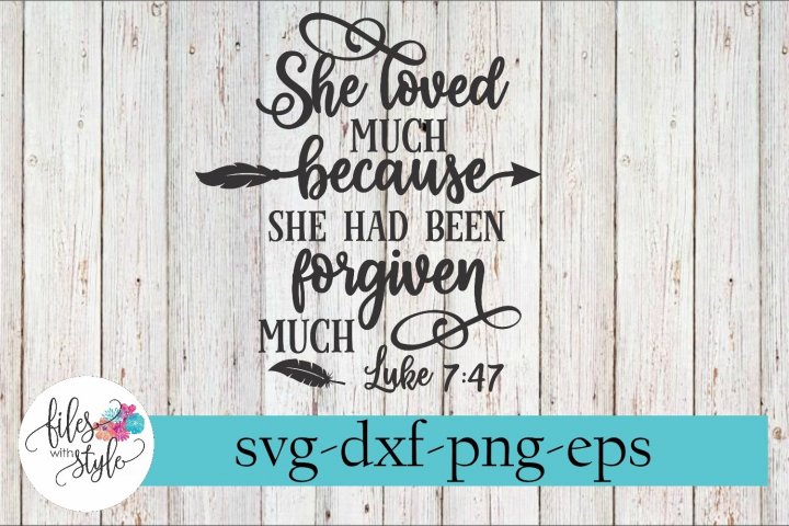 She Loved Much She Was Forgiven Much SVG Cutting Files
