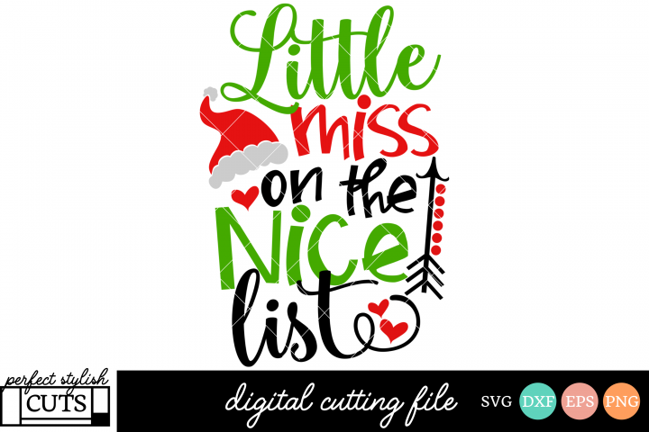 Christmas SVG - Little Miss On The Nice List SVG File