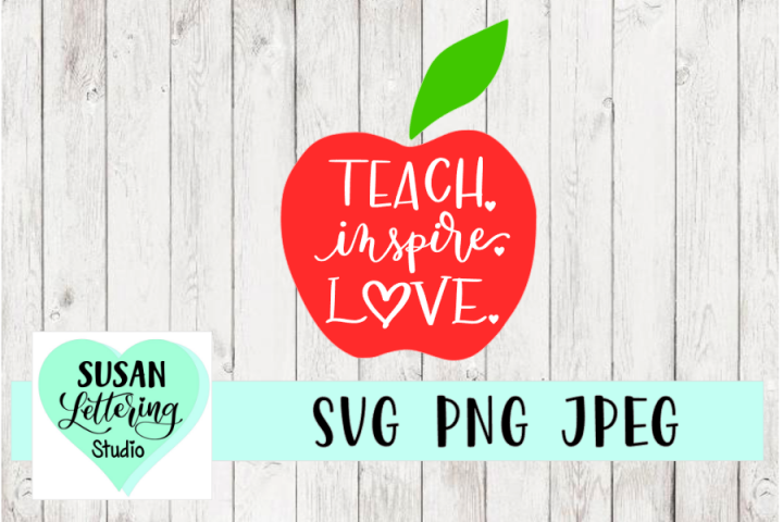 Teach Inspire Love Handlettered SVG