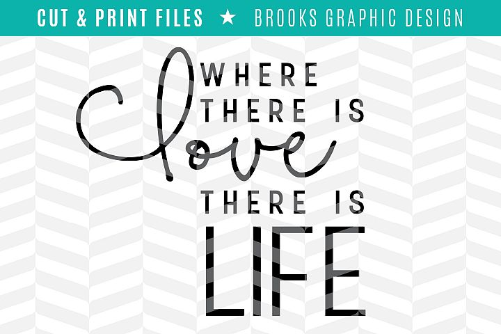 Love & Life - DXF/SVG/PNG/PDF Cut & Print Files