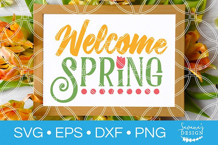 Welcome Spring SVG Easter SVG Welcome Sign SVG Porch Sign