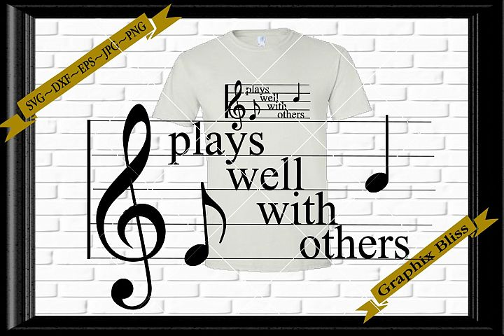 Plays Well With Others Music Notes Treble Clef Music Lovers