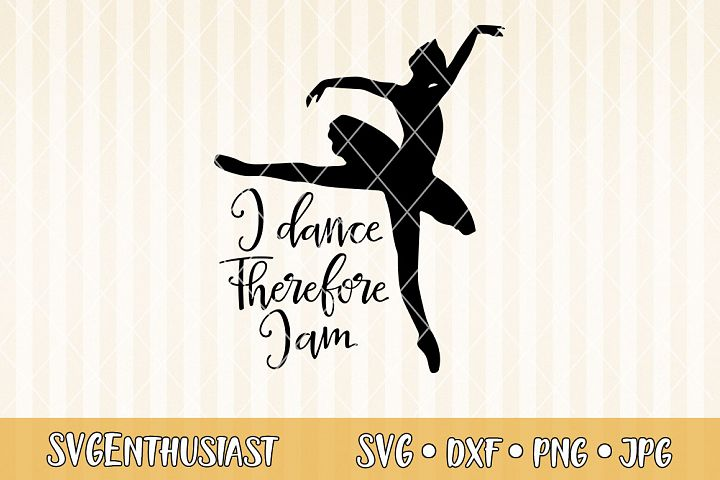 I dance therefore i am SVG cut file