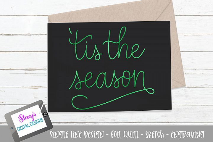 Foil quill - Christmas - tis the season SVG