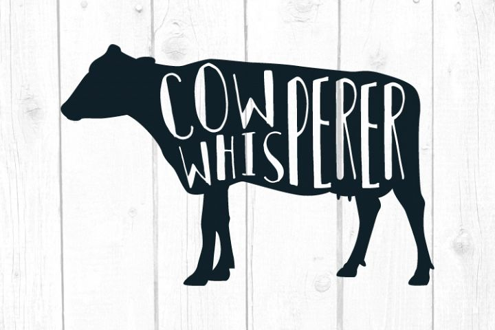 Cow Whisperer Svg, Cow Svg, Dxf, Eps, Png, Cut Files