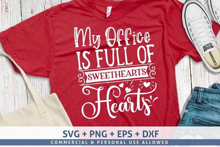 My Office Is Full Of Sweethearts - Hearts svg design