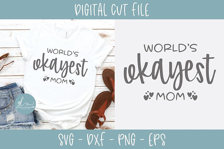Worlds Okayest Mom - SVG Cut File