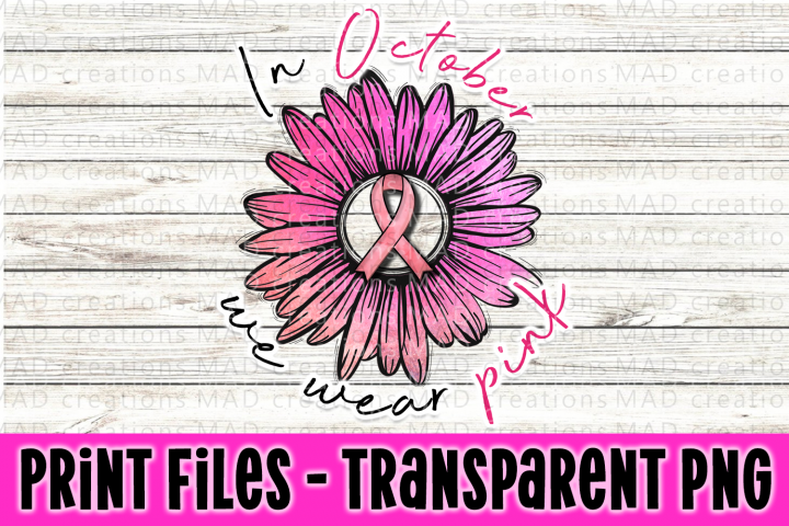 In October We Wear Pink - Breast Cancer Ribbon - Print Files