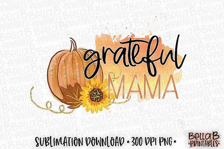 Autumn Fall Sublimation Design, Grateful Mama Sublimation