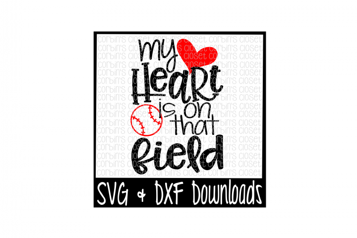 Baseball Mom SVG - My Heart Is On That Field Cut