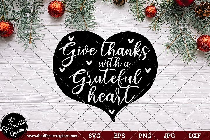 Give Thanks With A Grateful Heart Saying SVG