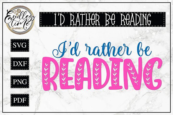 Id rather Be Readin- A Fun Little SVG Cut File