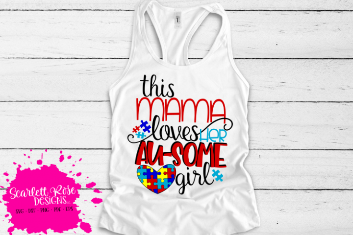 This Mama Loves Her Au-some Girl - Autism SVG