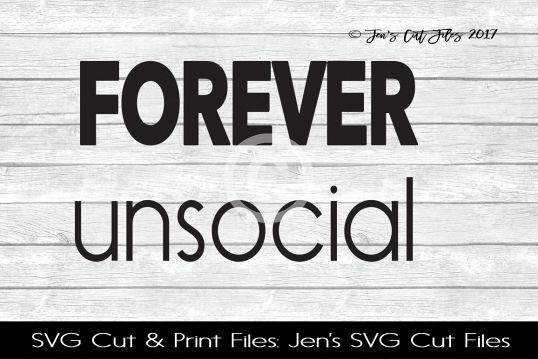 Forever Unsocial SVG Cut File