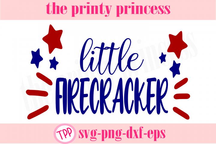 Little Firecracker svg, fourth of july svg, patriotic svg